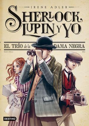 SHERLOCK, LUPIN Y YO Nº 1. EL TRÍO DE LA DAMA NEGRA