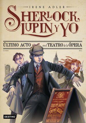 SHERLOCK, LUPIN Y YO Nº 2. ÚLTIMO ACTO EN EL TEATRO DE LA ÓPERA.