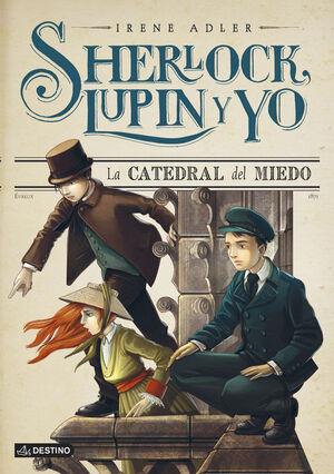 SHERLOCK LUPIN Y YO Nº 4. LA CATEDRAL DEL MIEDO