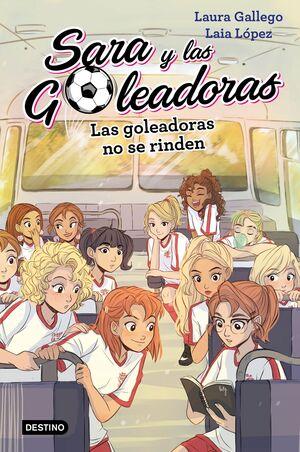 SARA Y LAS GOLEADORAS 5. LAS GOLEADORAS NO SE RIND