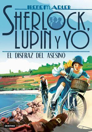 SHERLOCK, LUPIN Y YO 16. EL DISFRAZ DEL ASESINO