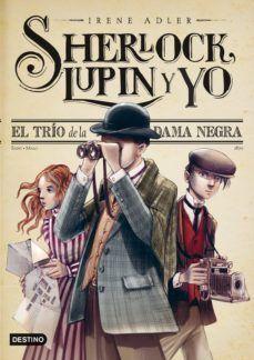 SHERLOCK LUPIN Y YO 1 EL TRIO DE LA DAMA NEGRA PAC