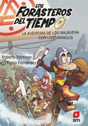 FORASTEROS EN EL TIEMPO 11: LA AVENTURA DE LOS BALBUENA CON