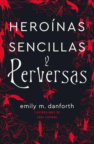 HEROINAS SENCILLAS Y PERVERSAS