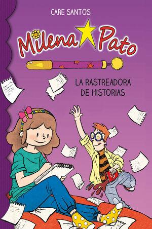 MILENA PATO 1. LA RASTREADORA DE HISTORIAS