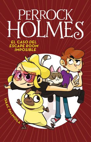 PERROCK HOLMES 9.EL CASO DEL ESCAPE ROOM