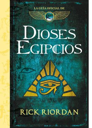 DIOSES EGIPCIOS. LA GUIA DE LAS CRONICAS