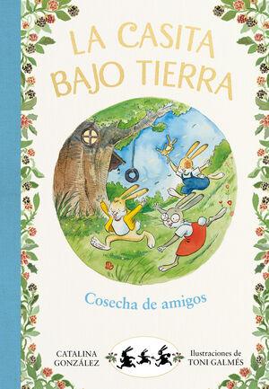 COSECHA DE AMIGOS (CASITA BAJO TIERRA 1)