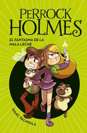 PERROCK HOLMES 16 EL FANTASMA DE LA MALA