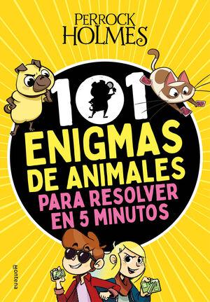 PERROCK HOLMES. 101 ENIGMAS DE ANIMALES