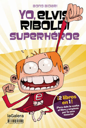 YO, ELVIS RIBOLDI, SUPERHÉROE / YO, ELVIS RIBOLDI: