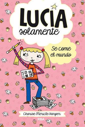 LUCIA SOLAMENTE 5. SE COME EL MUNDO