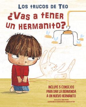 TRUCOS DE TEO. VAS A TENER UN HERMANITO