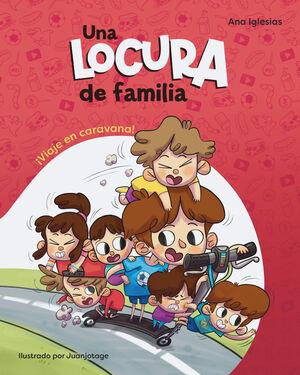 LOCURA DE FAMILIA. VIAJE EN CARAVANA