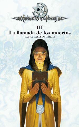 LLAMADA DE LOS MUERTOS (CRONIC.TORRE III