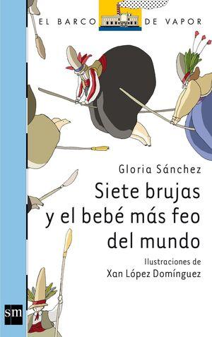 SIETE BRUJAS Y EL BEBÉ MÁS FEO DEL MUNDO
