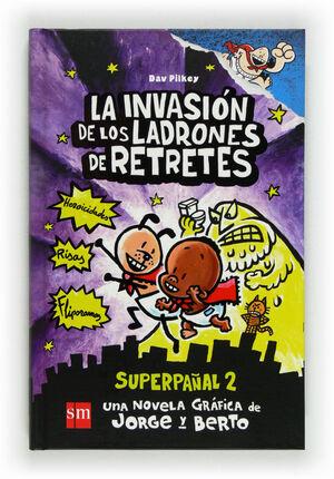 SUPERPAÑAL 2. LA INVASIÓN DE LOS LADRONES DE RETRETES