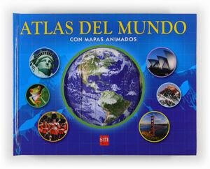 ATLAS DEL MUNDO CON MAPAS ANIMADOS.