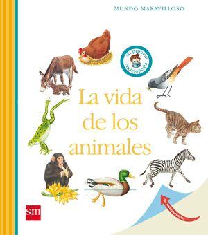 LA VIDA DE LOS ANIMALES. MUNDO MARAVILLOSO