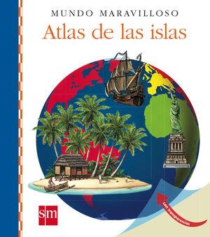 MUNDO MARAVILLOSO. ATLAS DE LAS ISLAS
