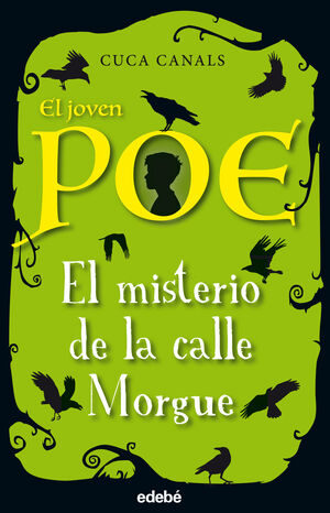 EL MISTERIO DE LA CALLE MORGUE. EL JOVEN POE