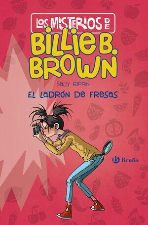 LOS MISTERIOS DE BILLIE B. BROWN, 4. EL LADRÓN DE FRESAS