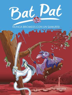 BAT PAT 15. NUNCA BROMEES CON UN SAMURÁI.