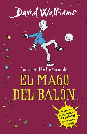 LA INCREÍBLE HISTORIA DE...EL MAGO DEL BALÓN