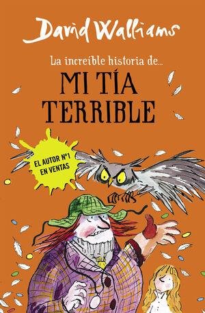LA INCREIBLE HISTORIA DE...MI TÍA TERRIBLE