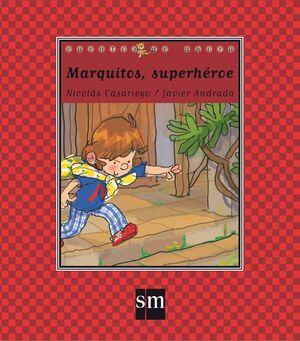 MARQUITOS, SUPERHÉROE