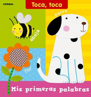 TOCA, TOCA. MIS PRIMERAS PALABRAS.