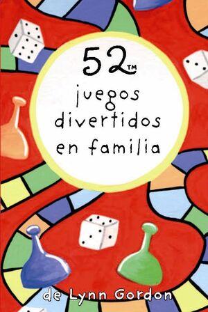 52 JUEGOS DIVERTIDOS EN FAMILIA